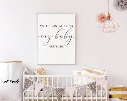 As Long As I M Living My Baby You Ll Be Print Etsy In 2020 Nursery Wall Art Printable Kids Art Wall Decor Floral Nursery Decor