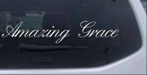 Amazing Grace Christian Car Or Truck Window Laptop Decal Sticker Ebay