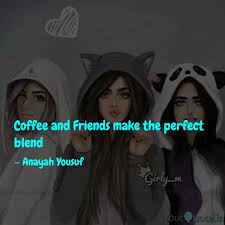coffee and friends make t quotes writings by anayah pumpkin