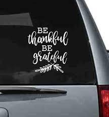 Mom Car Decals For Women Be Thankful Be Grateful Vinyl Window Sticker 7 5x8 5 Inch Glossy White Walmart Com Walmart Com
