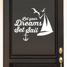 Bedroom Door Decal Quotes Let Your Dreams Set Sail Room Door Wall Stickers Vinyl Art Murals Sailboat Anchor Seagull Sign Dr06 Wall Stickers Aliexpress
