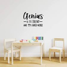 Amazon Com Vinyl Wall Art Decal Genius Is 1 Talent And 99 Hard Work 16 X 22 5 Modern Motivational Home Bedroom Apartment Living Room Decor Inspirational Workplace Office Work
