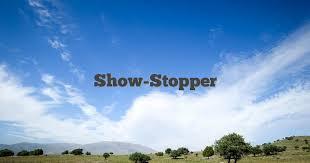 show stopper english idioms slang
