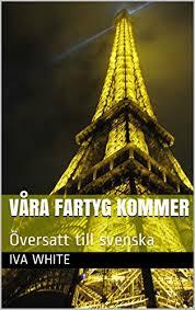 Våra fartyg kommer: Översatt till svenska (Swedish Edition ...