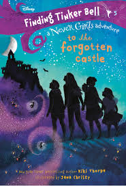 Finding Tinker Bell #5: To the Forgotten Castle – Kiki Thorpe