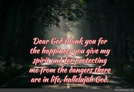 dear god thank you for the happiness you give my spirit and for