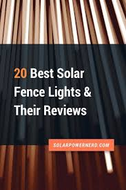 Here S A List Of The Top 20 Best Solar Power Outdoor Fence Lights For Your Garden Lighting Inspiration Solar Fence Lights Solar Spot Lights Solar Pool Lights