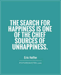 the search for happiness is one of the chief sources of