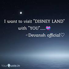 i want to disney l quotes writings by devansh rajput