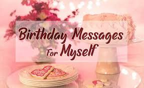 self birthday wishes birthday messages for myself wishesmsg