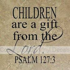 Children Are A Gift From The Lord Psalm 127 3 Scripture Vinyl For 12x12 Tiles Bible Lettering And Decals Old And New Testament