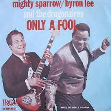 Mighty Sparrow / Byron Lee And The Dragonaires - Only A Fool (Vinyl) |  Discogs