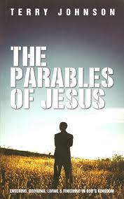 The Parables of Jesus (Johnson) - Reformation Heritage Books