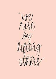 life quotes we rise by lifting others calligraphy by