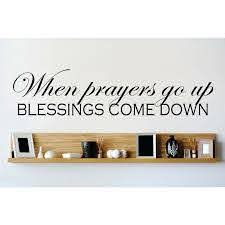 Design With Vinyl When Prayers Go Up Blessings Come Down Wall Decal Reviews Wayfair