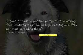 smile and positive attitude quotes top famous quotes about
