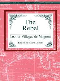 The Rebel by Leonor Villegas de Magnon | Mexico | Mexican Revolution