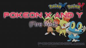 Pokemon X and Y (Fire Red) - Pokemoner.com