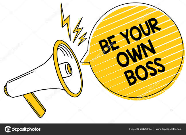 Image result for be your own boss""