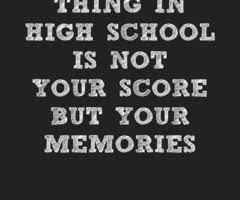 high school memories quotes quotesgram
