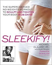Sleekify!: The Supercharged No-Weights Workout to Sculpt and ...