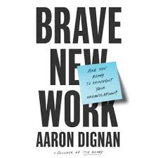 Brave New Work Audiobook by Aaron Dignan - 9780525642152 | Rakuten ...