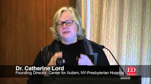 Dr. Catherine Lord, Founding Director, Center for Autism, NY ...