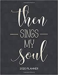then sings my soul planner weekly planner christian