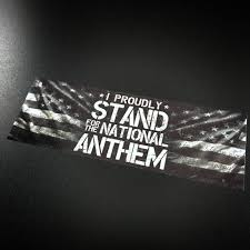 I Proudly Stand For The National Anthem Sticker