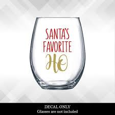 Santa S Favorite Ho Glitter Holiday Vinyl Sticker Funny Wine Glass Tumbler Glitter Christmas Decal Decoration Gift
