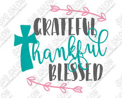 Grateful Thankful Blessed Cut File In Svg Eps Dxf Jpeg And Png