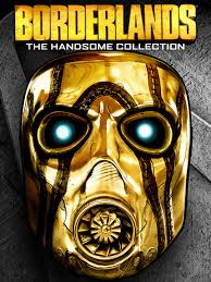 Borderlands: The Handsome Collection - Borderlands: The Handsome ...