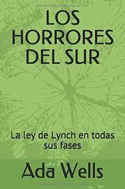 LOS HORRORES DEL SUR: La ley de Lynch en todas sus fases (Spanish Edition):  Wells, Ada: 9781091287105: Amazon.com: Books