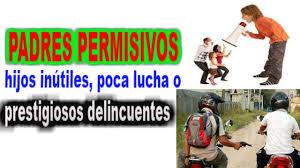 HIJOS INÚTILES; PADRES PERMISIVOS - YouTube