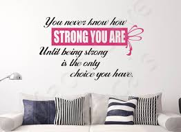 Wall Decal Never Know How Strong Your Are