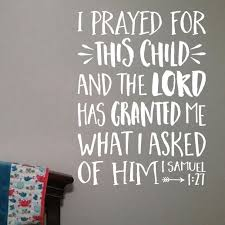 1 Samuel 1 27 Version 28 Vinyl Wall Decal I Prayed For This Child Nursery