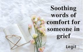 soothing words of comfort for someone in grief ▷ ng