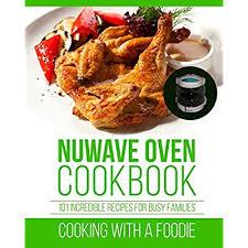 nuwave oven cookbook 101 incredible