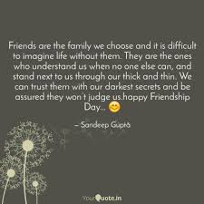 friends are the family we quotes writings by sandeep writer