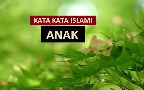 kata mutiara islam tentang anak amanah yang harus dijaga