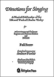 Directions for Singing Conductor's Full Score: A Musical Celebration of the  Life and Work of Charles Wesley: Fowler, Andrew J.: 9780687491568:  Amazon.com: Books