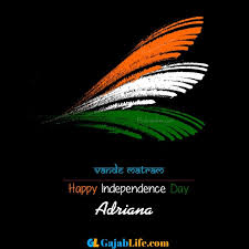 Happy independence adriana | Happy independence day india, Happy  independence day images, Independence day wallpaper - August 2020