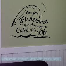 Wall Decor Quote Fine Fisherman Catch Of Life Bedroom Love Wall Decals