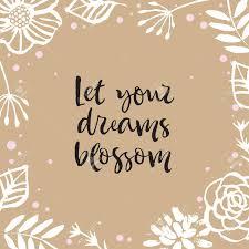 let your dream blossom flower frame card inspirational