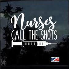 Unique Nurse Decal Nurses Call The Shots Sticker Check It Out Here Https Customstickershop Us Shop Nurse Dec Nurse Decals Nurse Car Decal Car Decals Vinyl