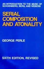Serial Composition and Atonality, An Introduction to the Music of ...