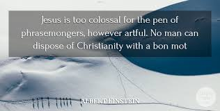 albert einstein jesus is too colossal for the pen of
