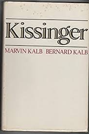 Kissinger: Kalb, Marvin L., Kalb, Bernard: 9780316482219: Amazon ...