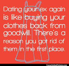 dating your ex again funny quote thank you melanie for this