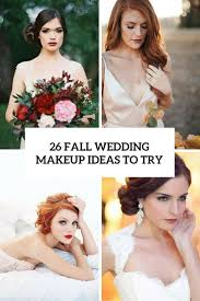 26 fall bridal makeup ideas you need to